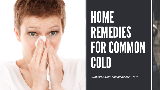 Photo of Home Remedies For Common Cold