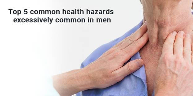 Top 5 common health hazards excessively common in men